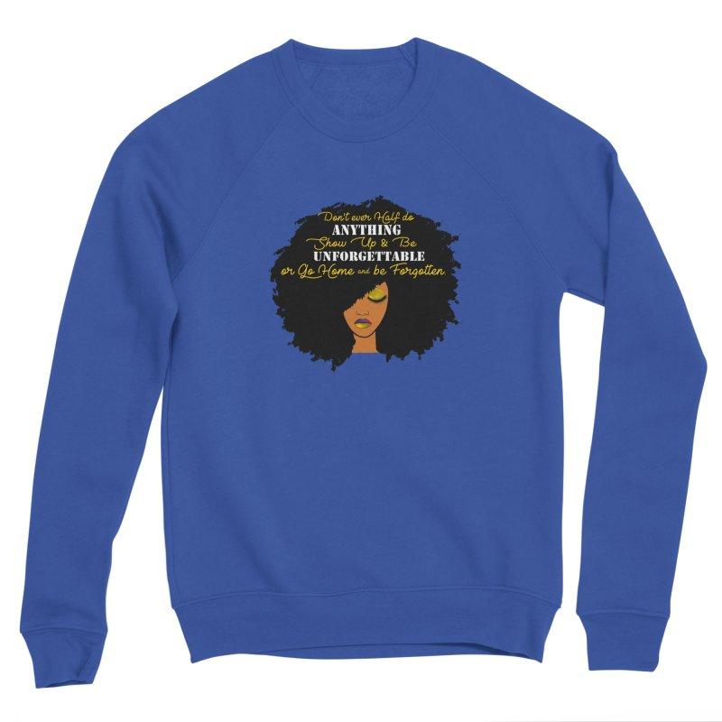 Be Unforgettable Women's Sweatshirt by Victoria Parham's Sassy Quotes Shop