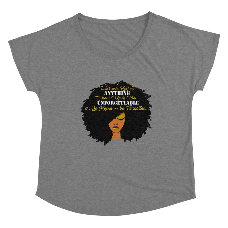Be Unforgettable Women's Scoop Neck by Victoria Parham's Sassy Quotes Shop
