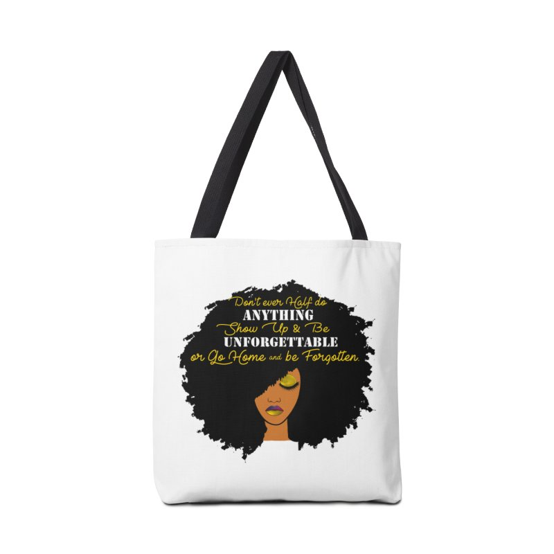 Be Unforgettable Accessories Tote Bag Bag by Victoria Parham's Sassy Quotes Shop