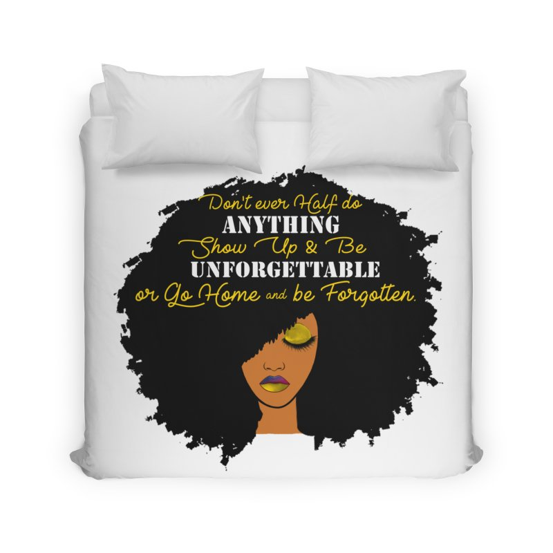 Be Unforgettable Home Duvet by Victoria Parham's Sassy Quotes Shop