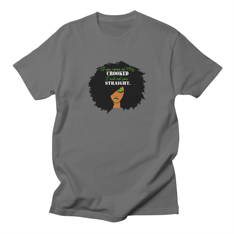 Don't Come at Me Crooked Men's T-Shirt by Victoria Parham's Sassy Quotes Shop