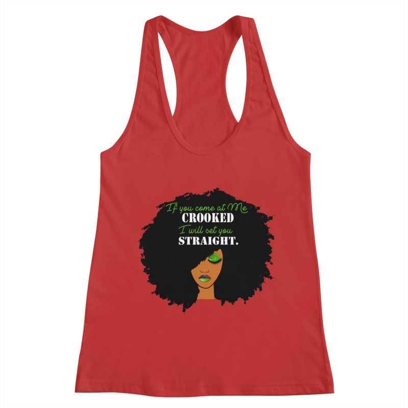 Don't Come at Me Crooked Women's Racerback Tank by Victoria Parham's Sassy Quotes Shop