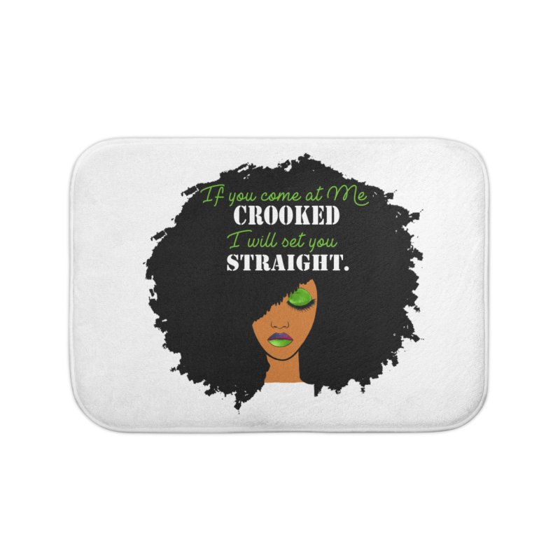 Don't Come at Me Crooked Home Bath Mat by Victoria Parham's Sassy Quotes Shop