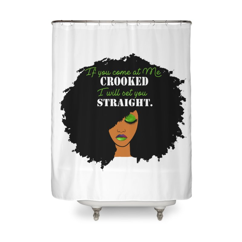 Don't Come at Me Crooked Home Shower Curtain by Victoria Parham's Sassy Quotes Shop