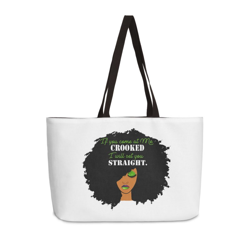 Don't Come at Me Crooked Accessories Bag by Victoria Parham's Sassy Quotes Shop