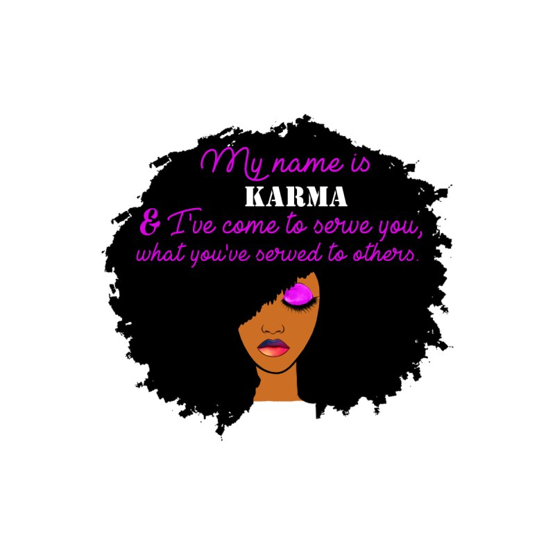 My Name is Karma Home Fine Art Print by Victoria Parham's Sassy Quotes Shop