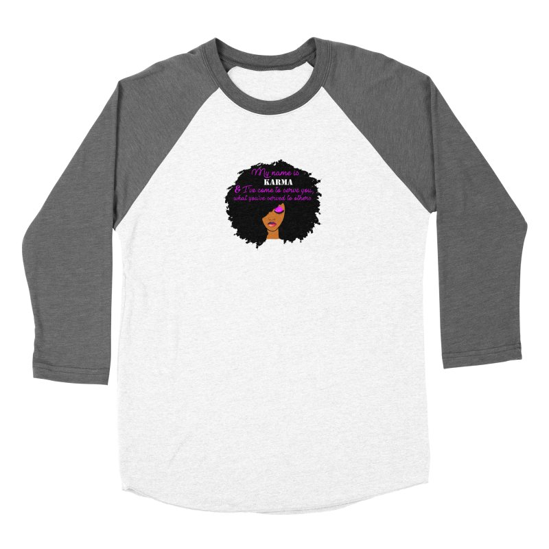 My Name is Karma Women's Longsleeve T-Shirt by Victoria Parham's Sassy Quotes Shop