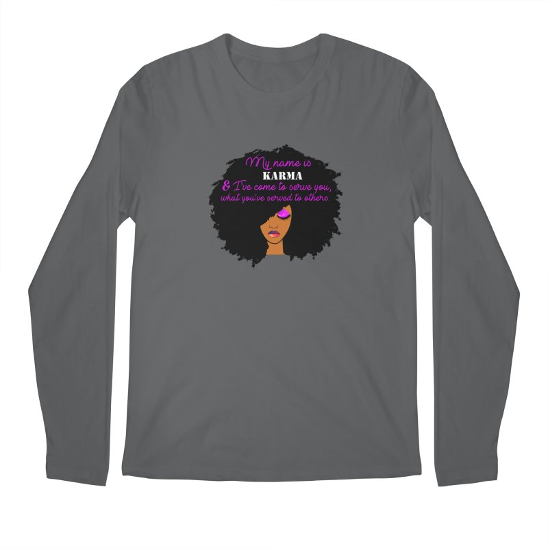 My Name is Karma Men's Regular Longsleeve T-Shirt by Victoria Parham's Sassy Quotes Shop