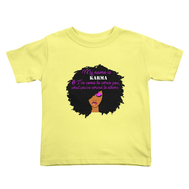 My Name is Karma Kids Toddler T-Shirt by Victoria Parham's Sassy Quotes Shop