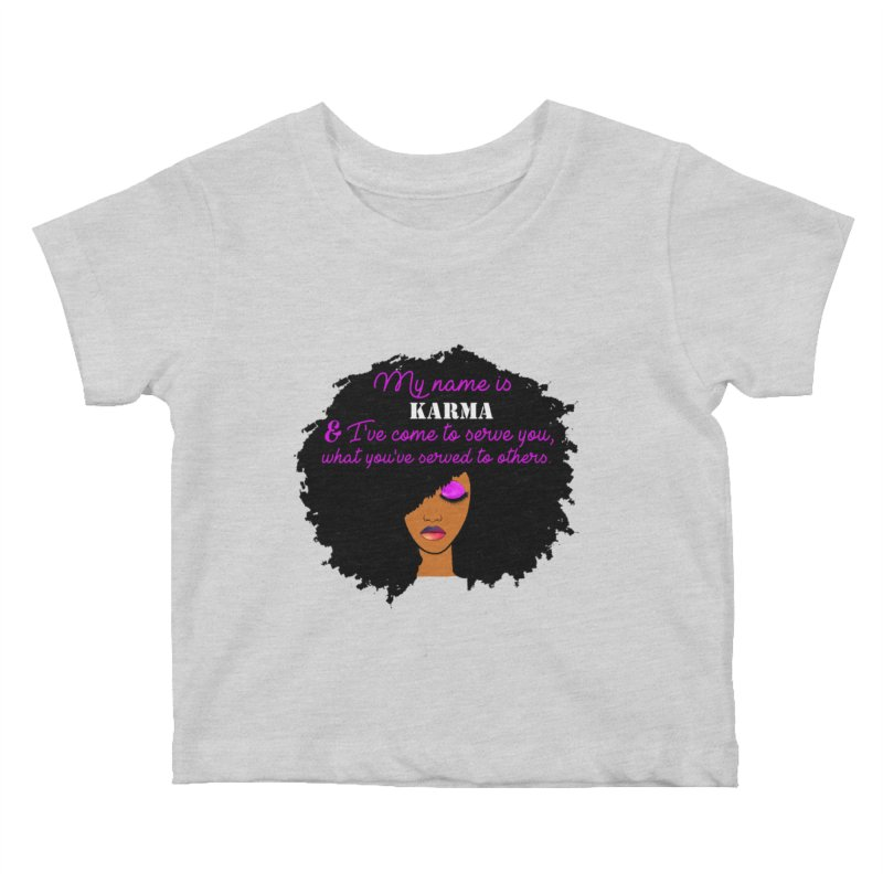 My Name is Karma Kids Baby T-Shirt by Victoria Parham's Sassy Quotes Shop
