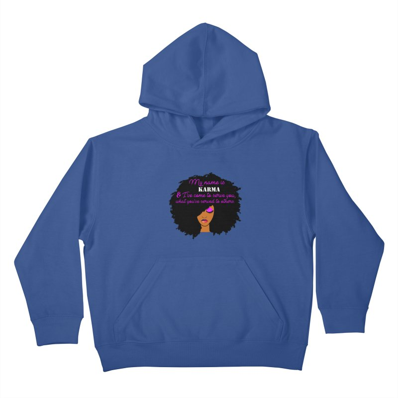 My Name is Karma Kids Pullover Hoody by Victoria Parham's Sassy Quotes Shop