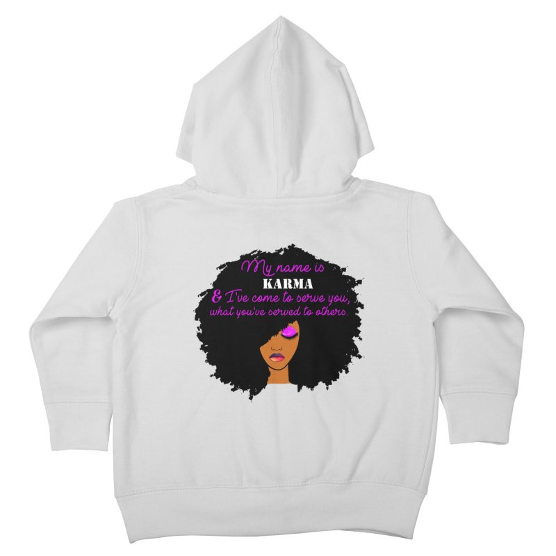 My Name is Karma Kids Toddler Zip-Up Hoody by Victoria Parham's Sassy Quotes Shop