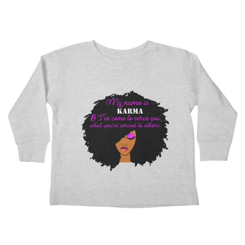 My Name is Karma Kids Toddler Longsleeve T-Shirt by Victoria Parham's Sassy Quotes Shop