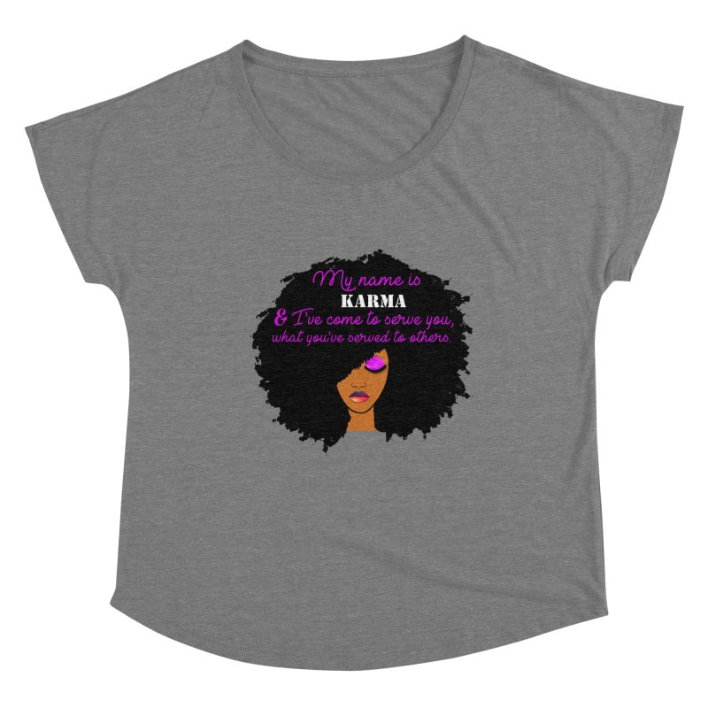 My Name is Karma Women's Scoop Neck by Victoria Parham's Sassy Quotes Shop
