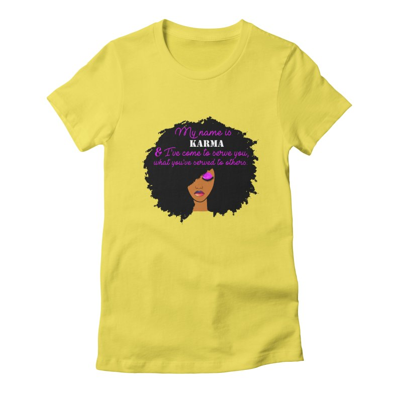 My Name is Karma Women's Fitted T-Shirt by Victoria Parham's Sassy Quotes Shop