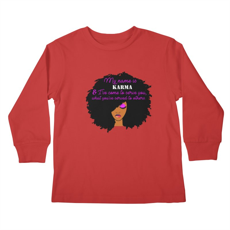 My Name is Karma Kids Longsleeve T-Shirt by Victoria Parham's Sassy Quotes Shop