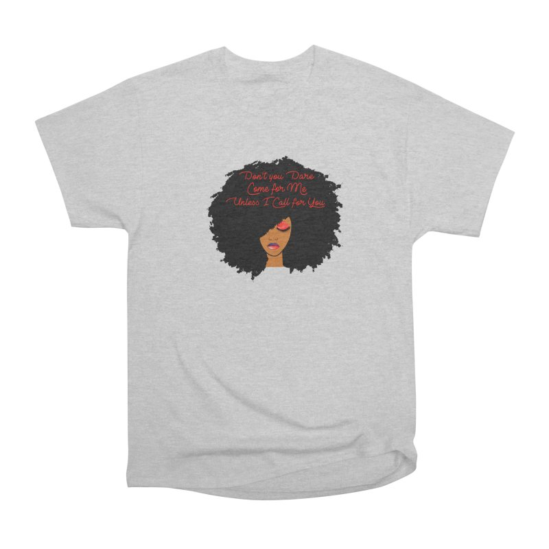 Don't Come for Me Men's T-Shirt by Victoria Parham's Sassy Quotes Shop