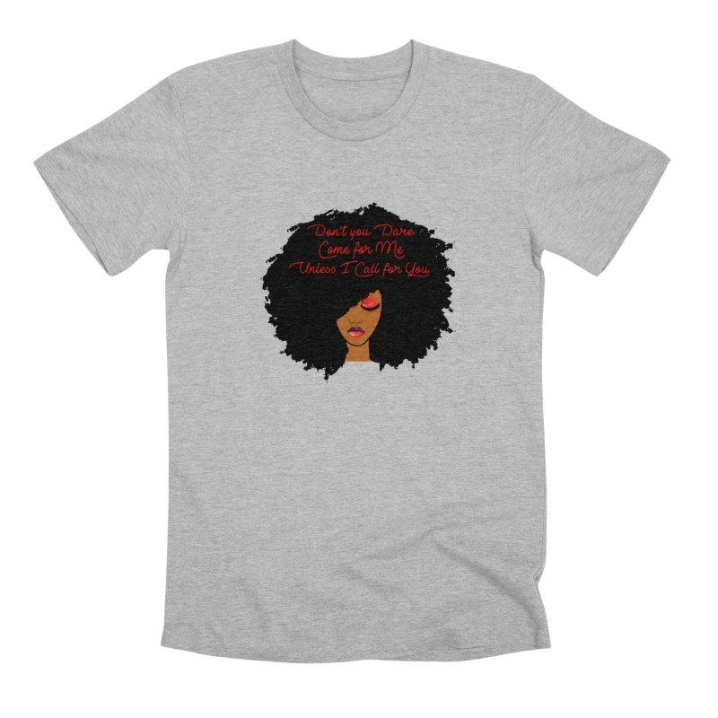 Don't Come for Me Men's Premium T-Shirt by Victoria Parham's Sassy Quotes Shop