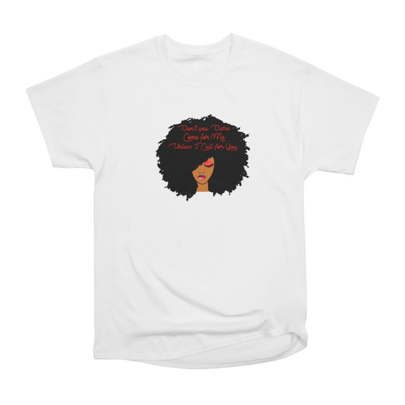 Don't Come for Me Men's Heavyweight T-Shirt by Victoria Parham's Sassy Quotes Shop