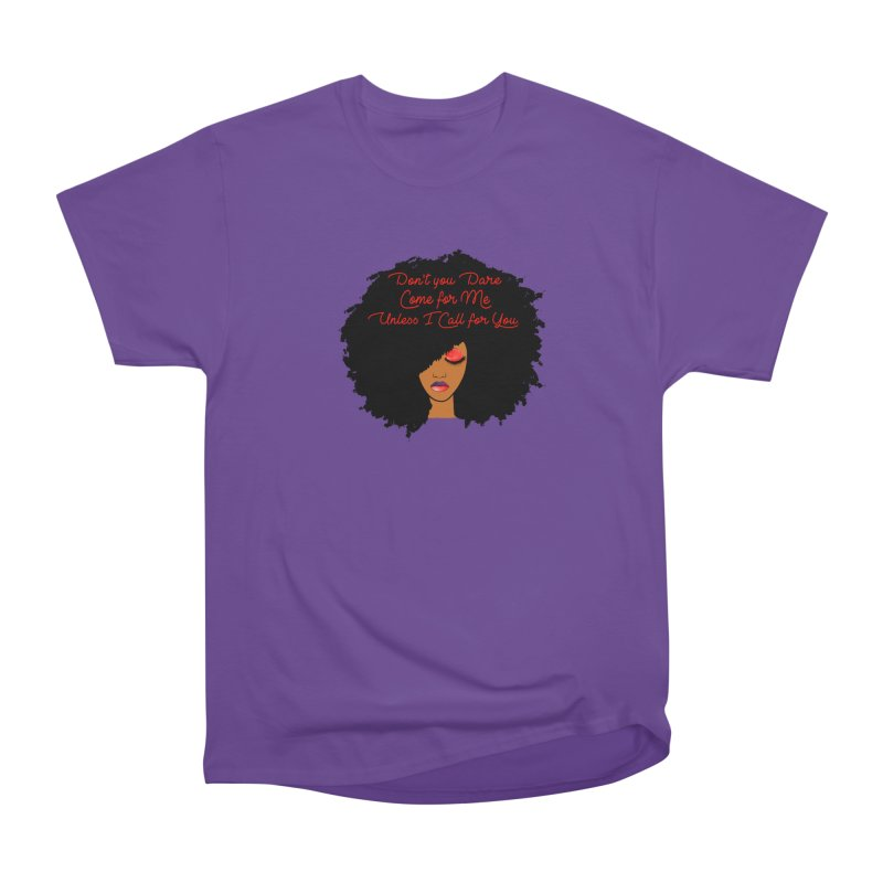 Don't Come for Me Women's Heavyweight Unisex T-Shirt by Victoria Parham's Sassy Quotes Shop