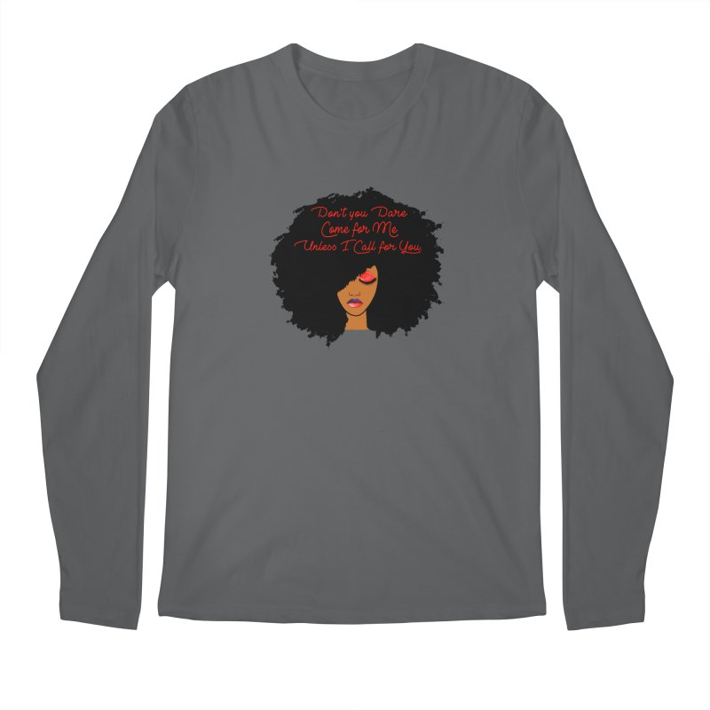 Don't Come for Me Men's Longsleeve T-Shirt by Victoria Parham's Sassy Quotes Shop