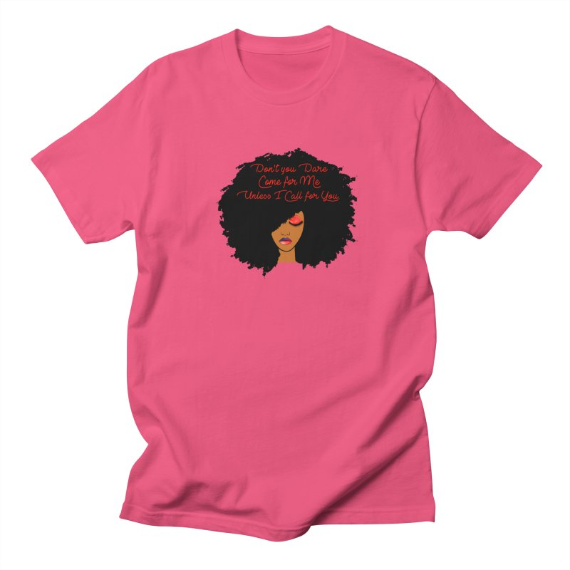 Don't Come for Me Women's Regular Unisex T-Shirt by Victoria Parham's Sassy Quotes Shop