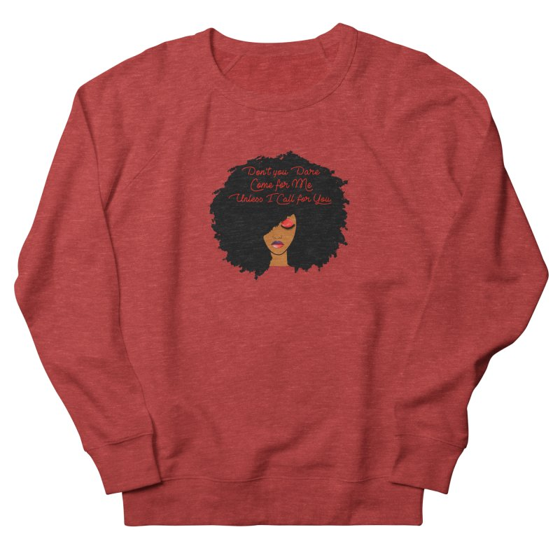 Don't Come for Me Men's French Terry Sweatshirt by Victoria Parham's Sassy Quotes Shop