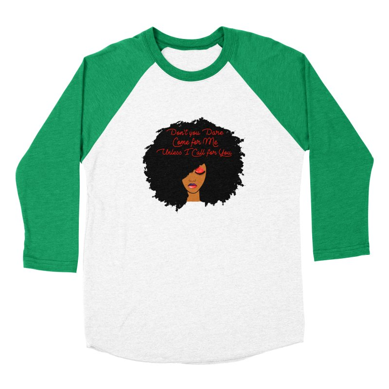 Don't Come for Me Women's Baseball Triblend Longsleeve T-Shirt by Victoria Parham's Sassy Quotes Shop