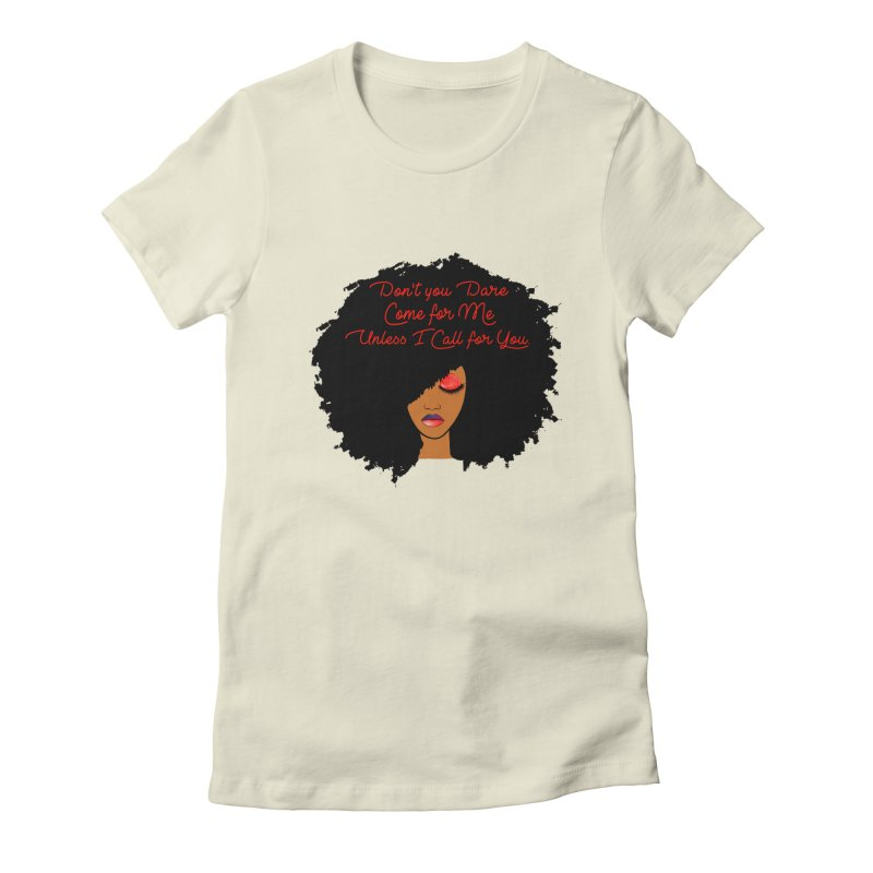 Don't Come for Me Women's Fitted T-Shirt by Victoria Parham's Sassy Quotes Shop