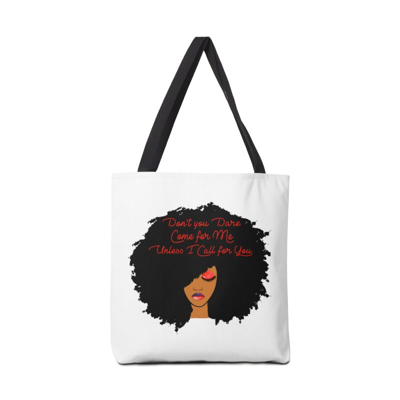 Don't Come for Me Accessories Bag by Victoria Parham's Sassy Quotes Shop