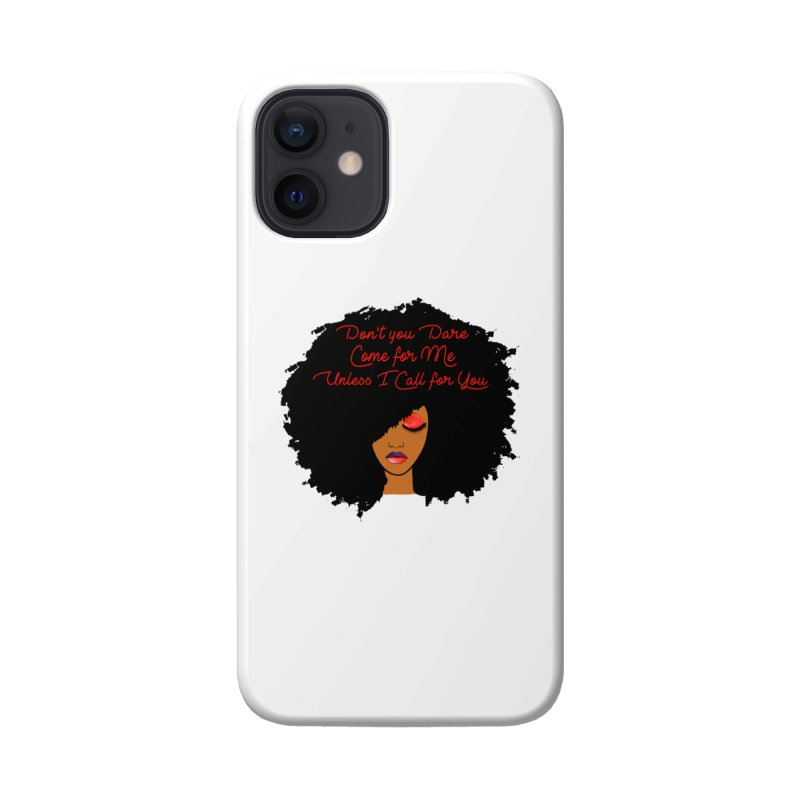 Don't Come for Me Accessories Phone Case by Victoria Parham's Sassy Quotes Shop