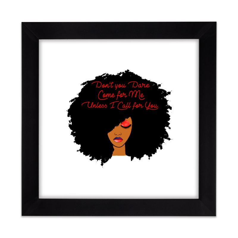 Don't Come for Me Home Framed Fine Art Print by Victoria Parham's Sassy Quotes Shop