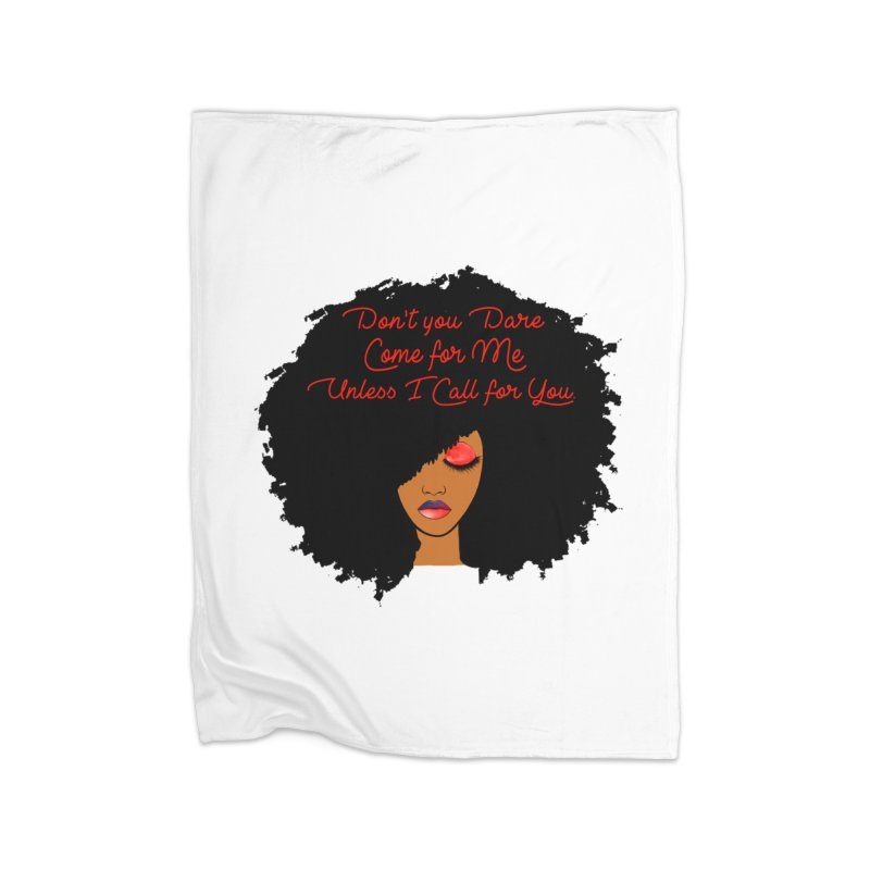 Don't Come for Me Home Fleece Blanket Blanket by Victoria Parham's Sassy Quotes Shop