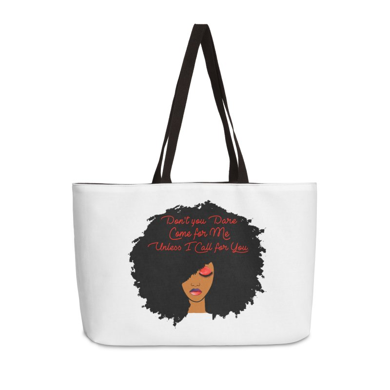 Don't Come for Me Accessories Weekender Bag Bag by Victoria Parham's Sassy Quotes Shop