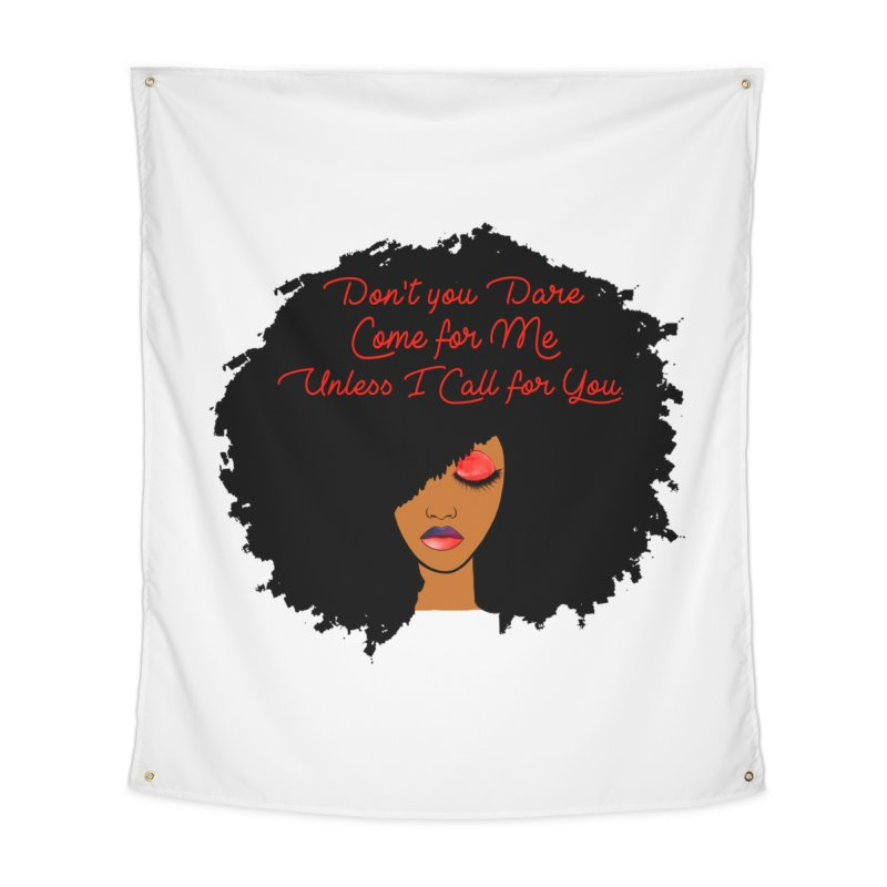 Don't Come for Me Home Tapestry by Victoria Parham's Sassy Quotes Shop