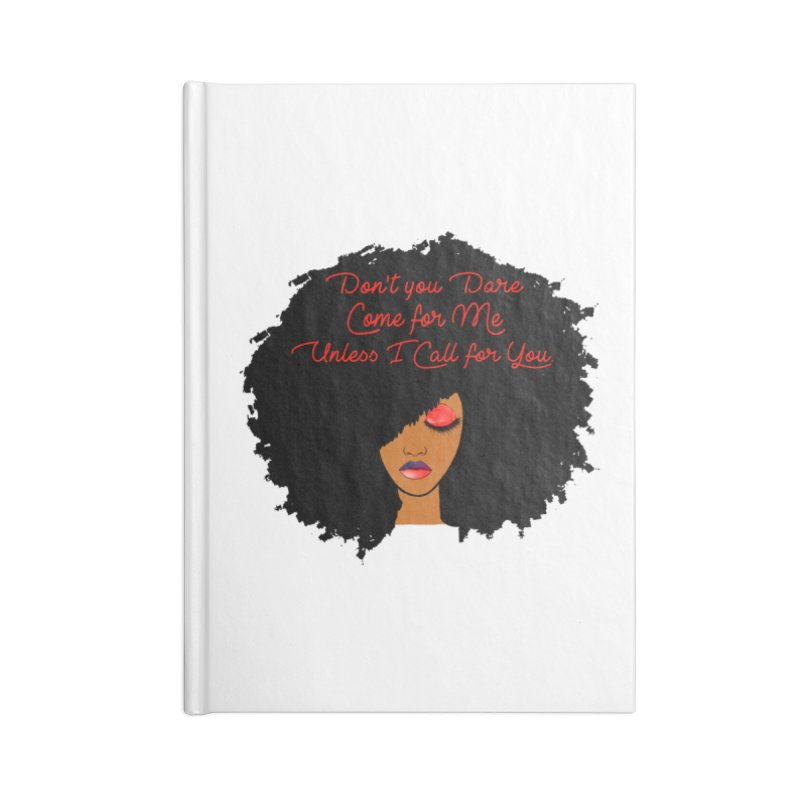 Don't Come for Me Accessories Lined Journal Notebook by Victoria Parham's Sassy Quotes Shop
