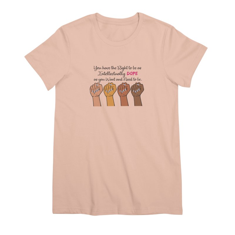 Intellectually DOPE - Melanin Women in Power Women's Premium T-Shirt by Victoria Parham's Sassy Quotes Shop