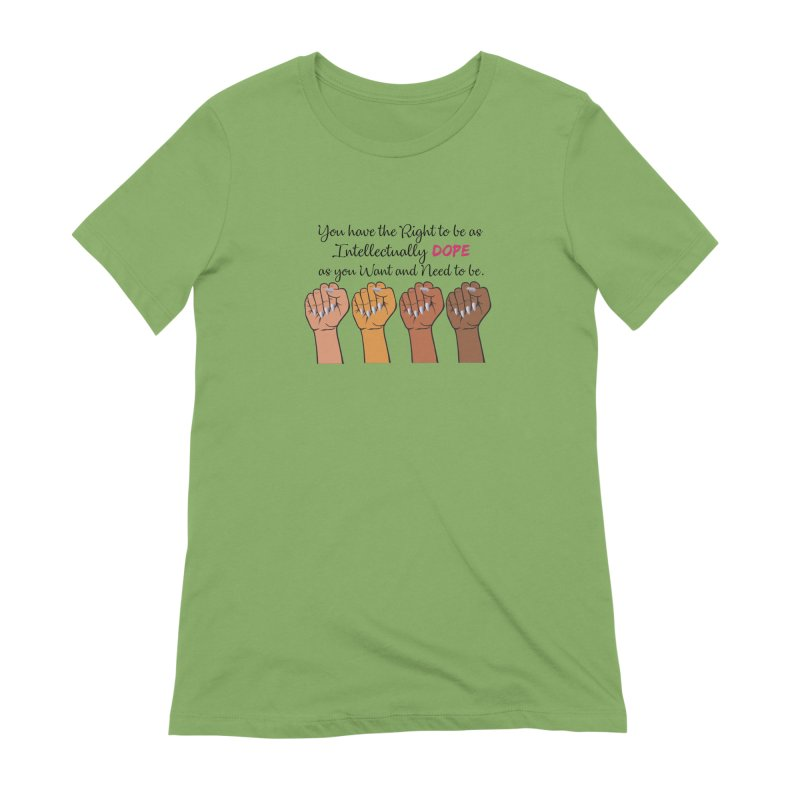 Intellectually DOPE - Melanin Women in Power Women's Extra Soft T-Shirt by Victoria Parham's Sassy Quotes Shop