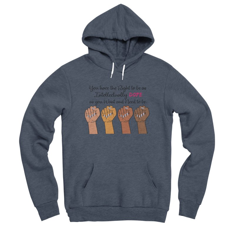 Intellectually DOPE - Melanin Women in Power Women's Sponge Fleece Pullover Hoody by Victoria Parham's Sassy Quotes Shop