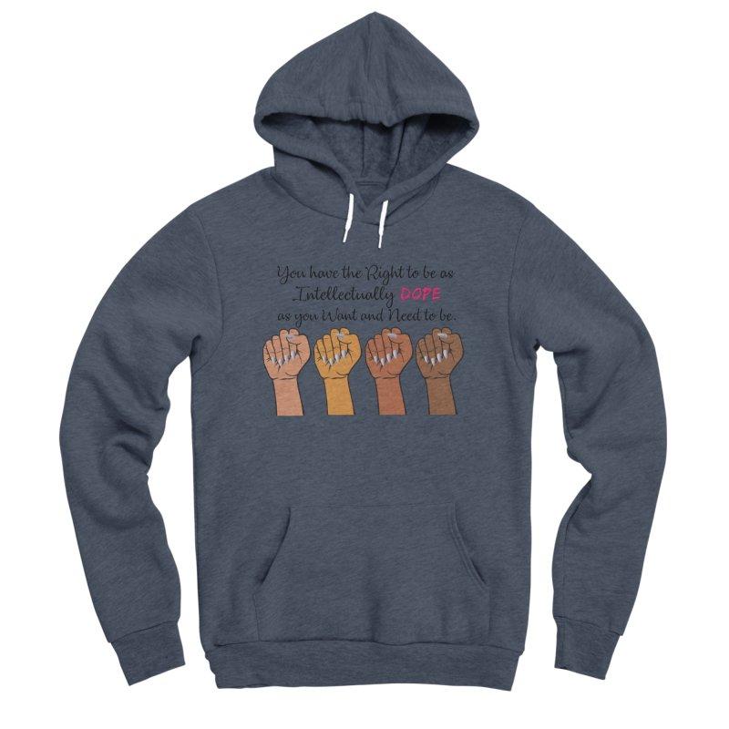 Intellectually DOPE - Melanin Women in Power Men's Sponge Fleece Pullover Hoody by Victoria Parham's Sassy Quotes Shop