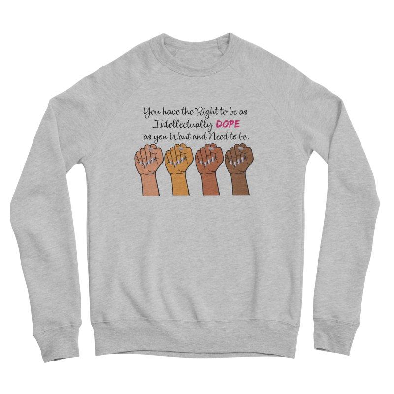 Intellectually DOPE - Melanin Women in Power Women's Sponge Fleece Sweatshirt by Victoria Parham's Sassy Quotes Shop