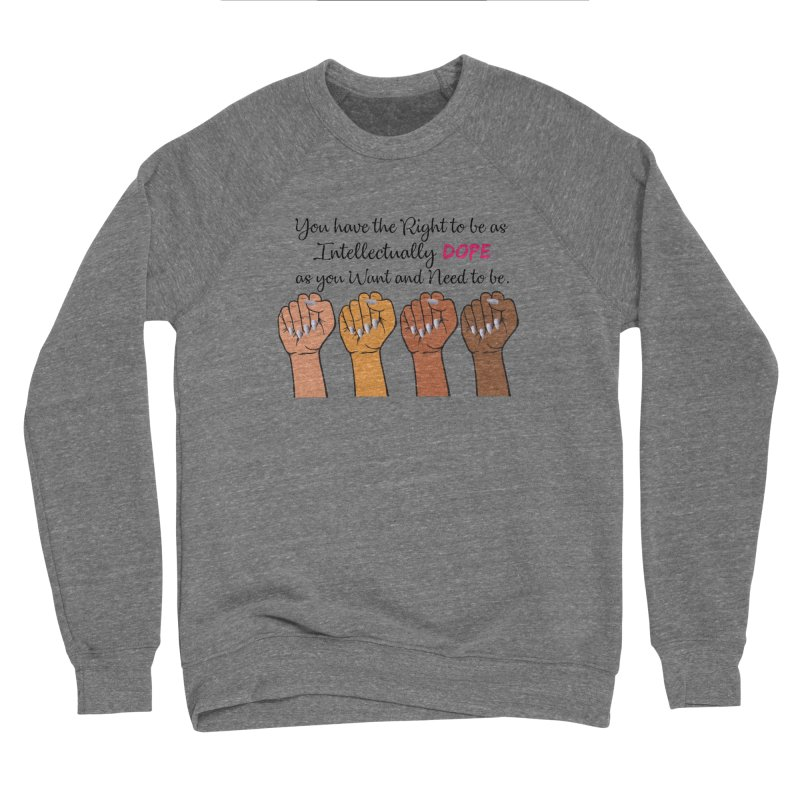 Intellectually DOPE - Melanin Women in Power Men's Sponge Fleece Sweatshirt by Victoria Parham's Sassy Quotes Shop
