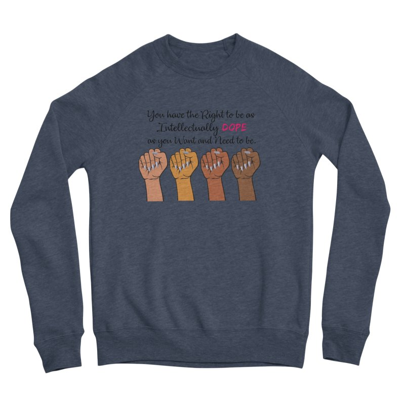 Intellectually DOPE - Melanin Women in Power Men's Sponge Fleece Sweatshirt by Victoria Parham's Sassy Quotes Shop