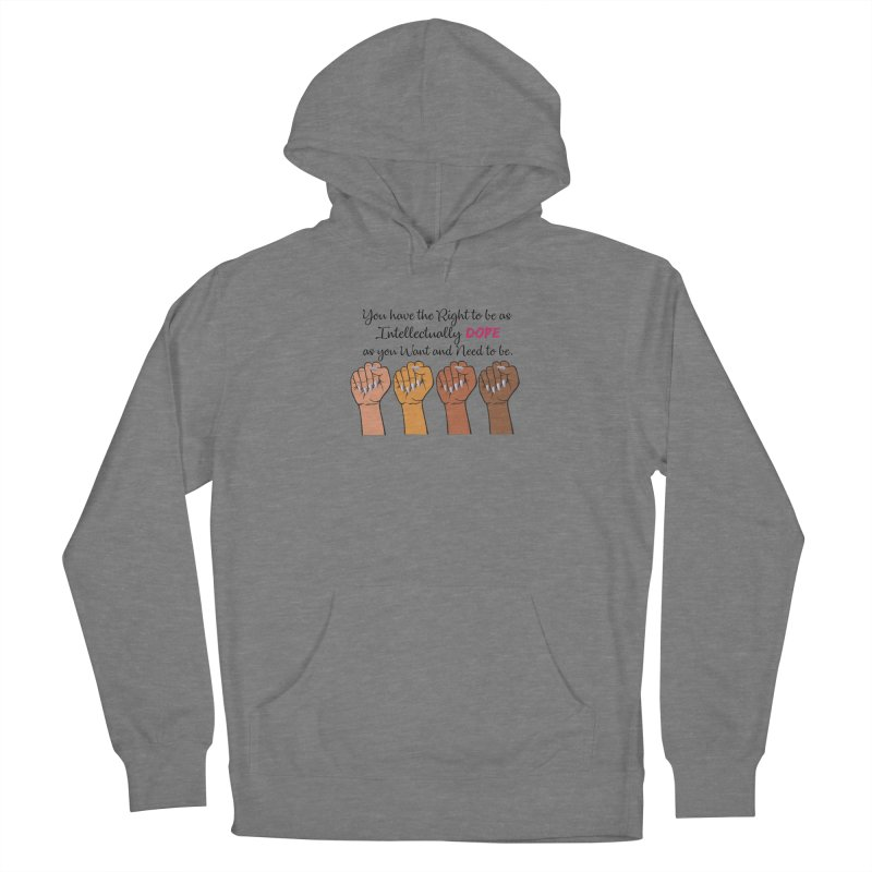 Intellectually DOPE - Melanin Women in Power Women's Pullover Hoody by Victoria Parham's Sassy Quotes Shop