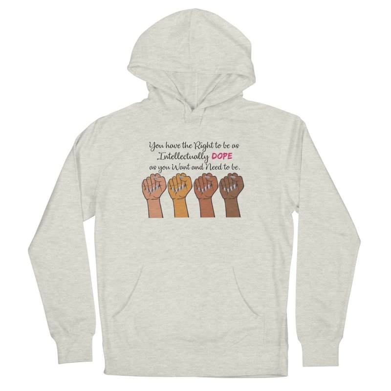 Intellectually DOPE - Melanin Women in Power Men's French Terry Pullover Hoody by Victoria Parham's Sassy Quotes Shop