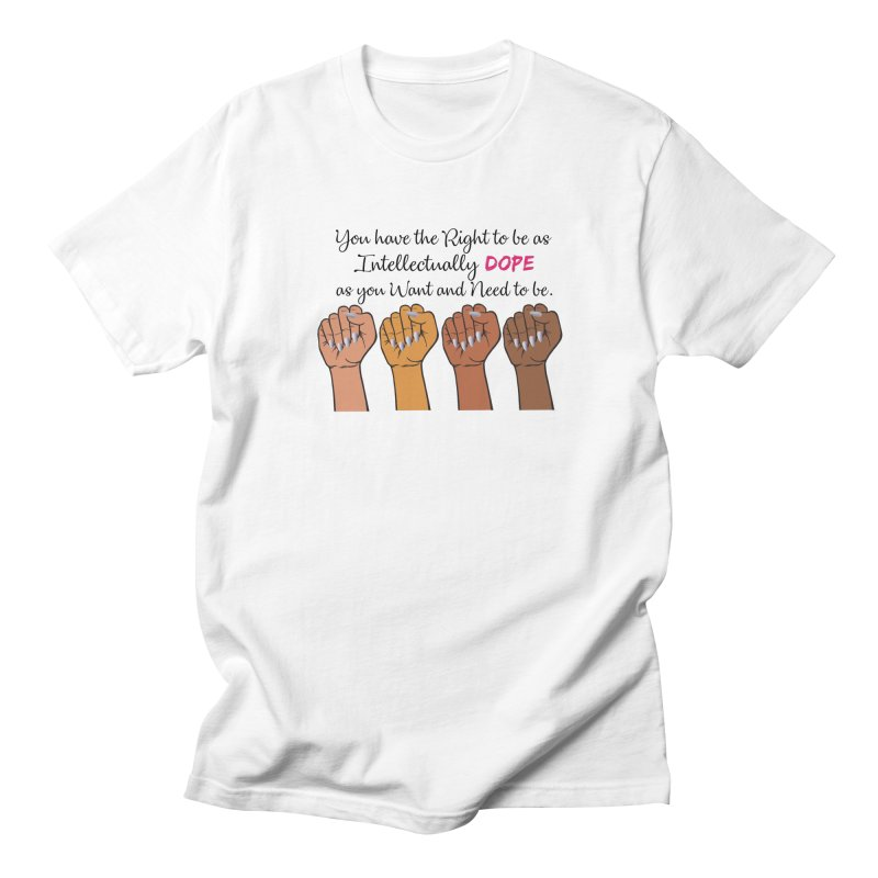 Intellectually DOPE - Melanin Women in Power Women's Regular Unisex T-Shirt by Victoria Parham's Sassy Quotes Shop