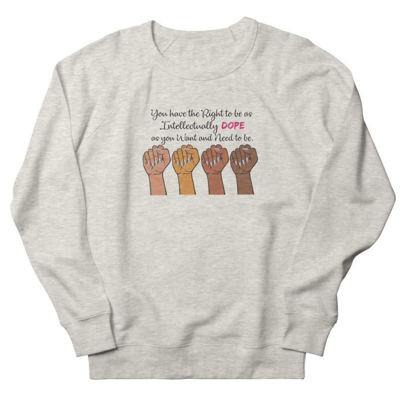 Intellectually DOPE - Melanin Women in Power Men's French Terry Sweatshirt by Victoria Parham's Sassy Quotes Shop