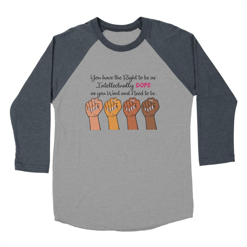 Intellectually DOPE - Melanin Women in Power Women's Baseball Triblend Longsleeve T-Shirt by Victoria Parham's Sassy Quotes Shop