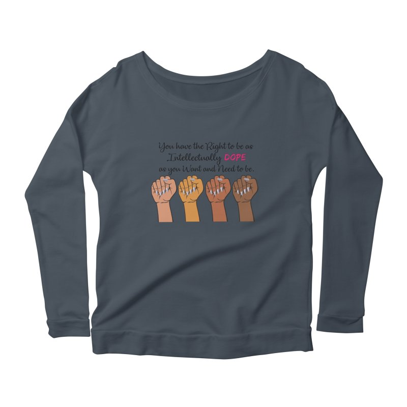 Intellectually DOPE - Melanin Women in Power Women's Scoop Neck Longsleeve T-Shirt by Victoria Parham's Sassy Quotes Shop