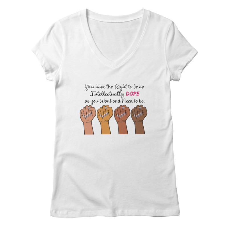 Intellectually DOPE - Melanin Women in Power Women's Regular V-Neck by Victoria Parham's Sassy Quotes Shop